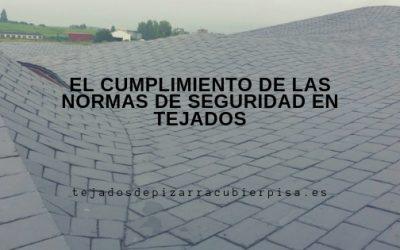 El cumplimiento de las normas de seguridad en tejados.